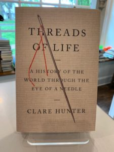 Threads of Life: A History of the World Through the Eye of a Needle is a book recommendation from McIntyre's Books in Pittsboro